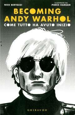 Copertina BECOMING ANDY WARHOL n. - COME TUTTO HA AVUTO INIZIO, GRIBAUDO