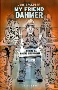 Copertina MY FRIEND DAHMER n. - MY FRIEND DAHMER, GRIBAUDO