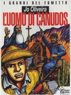 Copertina GRANDI DEL FUMETTO n.23 - L'UOMO DI CANUDOS, HOBBY & WORK SRL