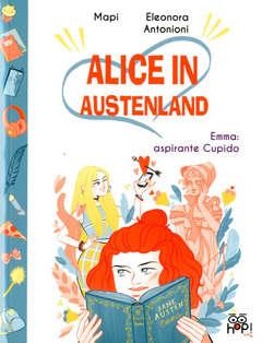Copertina ALICE IN AUSTENLAND n.1 - EMMA: ASPIRANTE CUPIDO, HOP! EDIZIONI