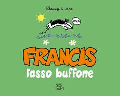 Copertina FRANCIS n.1 - FRANCIS TASSO BUFFONE, HOP! EDIZIONI