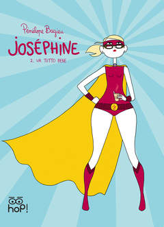 Copertina JOSEPHINE n.2 - Joséphine 2 - Va tutto bene, HOP! EDIZIONI