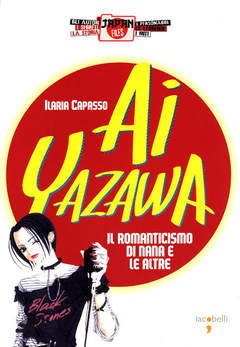 Copertina JAPAN FILES n.4 - AI YAZAWA - IL ROMANTICISMO DI NANA E LE ALTRE, IACOBELLI