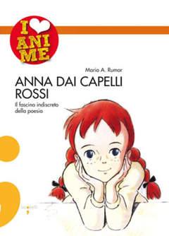 Copertina I LOVE ANIME n.11 - ANNA DAI CAPELLI ROSSI, IACOBELLI