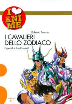 Copertina I LOVE ANIME n.1 - I CAVALIERI DELLO ZODIACO, IACOBELLI