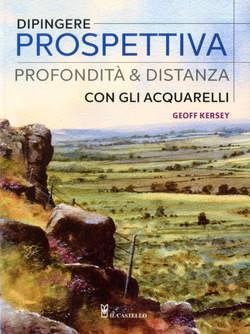 Copertina ACQUARELLI n.6 - DIPINGERE PROSPETTIVA, PROFONDITA' E DISTANZA CON GLI ACQUARELLI, IL CASTELLO