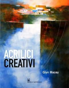Copertina ACRILICI CREATIVI n. - ACRILICI CREATIVI, IL CASTELLO