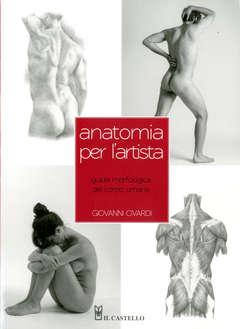 Copertina ANATOMIA PER L'ARTISTA n. - ANATOMIA PER L'ARTISTA, IL CASTELLO