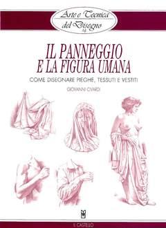 Copertina ARTE E TECNICA DEL DISEGNO n.14 - IL PANNEGGIO E LA FIGURA UMANA, IL CASTELLO