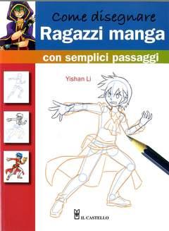 Copertina COME DISEGNARE SEMPLICI PASSAG n.16 - RAGAZZI MANGA, IL CASTELLO