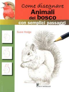 Copertina COME DISEGNARE SEMPLICI PASSAG n.23 - ANIMALI DEL BOSCO, IL CASTELLO