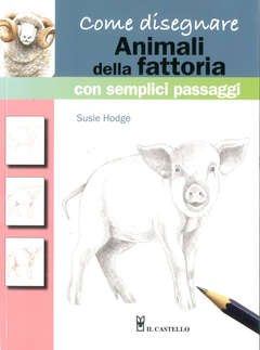 Copertina COME DISEGNARE SEMPLICI PASSAG n.24 - ANIMALI DELLA FATTORIA, IL CASTELLO