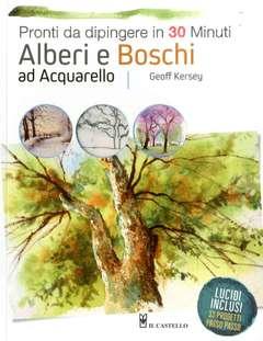 Copertina PRONTI DA DIPINGERE IN 30 MIN. n.2 - ALBERI E BOSCHI AD ACQUARELLO, IL CASTELLO