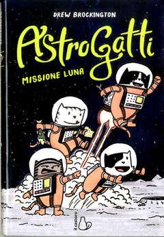 Copertina ASTROGATTI n.1 - MISSIONE LUNA, IL CASTORO