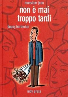 Copertina MONSIEUR JEAN n.1 - NON E' MAI TROPPO TARDI, INDY PRESS
