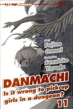 Copertina DANMACHI Novel n.11 - DANMACHI LIGHT NO9VEL 11, JPOP
