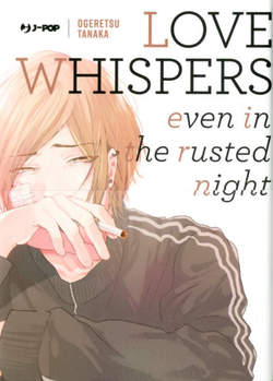 Copertina LOVE WHISPERS EVEN IN THE... n. - LOVE WHISPERS, EVEN IN THE RUSTED NIGHT, JPOP