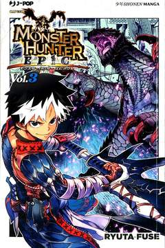 Copertina MONSTER HUNTER EPIC n.3 - MONSTER HUNTER EPIC, JPOP