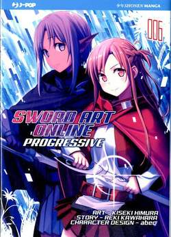 Copertina SWORD ART ONLINE PROGRESSIVE n.6 - SWORD ART ONLINE PROGRESSIVE, JPOP