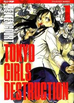 Copertina TOKYO GIRLS DESTRUCTION n.1 - TOKYO GIRLS DESTRUCTION, JPOP