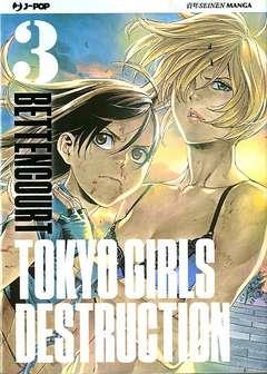 Copertina TOKYO GIRLS DESTRUCTION n.3 - TOKYO GIRLS DESTRUCTION, JPOP