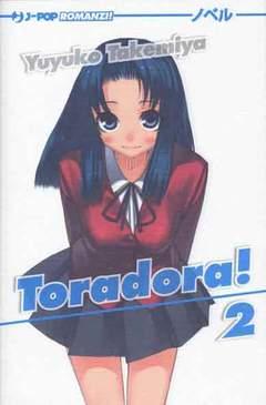 Copertina TORADORA! Il romanzo n.2 - TORADORA! - Il romanzo, JPOP
