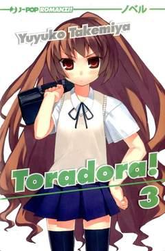 Copertina TORADORA! Il romanzo n.3 - TORADORA! - Il romanzo, JPOP