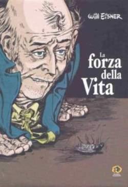 Copertina Collezione Will Eisner n. - FORZA DELLA VITA - DELUXE, KAPPA EDIZIONI