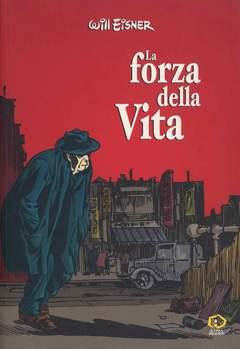 Copertina Collezione Will Eisner n. - LA FORZA DELLA VITA, KAPPA EDIZIONI
