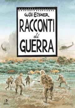 Copertina Collezione Will Eisner n. - RACCONTI DI GUERRA, KAPPA EDIZIONI
