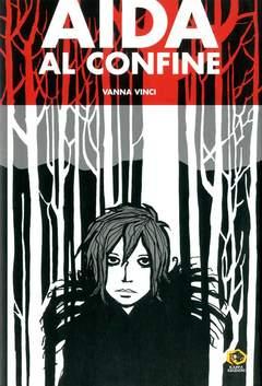 Copertina Mondo Naif Graphic Novel n. - AIDA AL CONFINE (prima edizione), KAPPA EDIZIONI