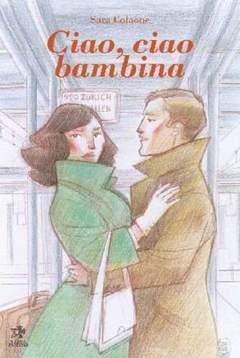 Copertina Mondo Naif Graphic Novel n. - CIAO, CIAO BAMBINA, KAPPA EDIZIONI