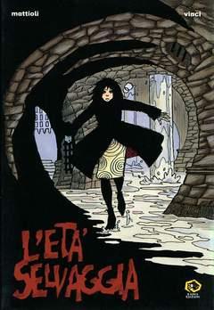 Copertina Mondo Naif Graphic Novel n. - L'ETÁ SELVAGGIA, KAPPA EDIZIONI