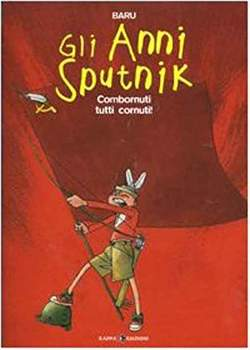 Copertina Mondo Naif Graphic Novel n.4 - GLI ANNI SPUTNIK - COMBORNUTI TUTTI CORNUTI!, KAPPA EDIZIONI