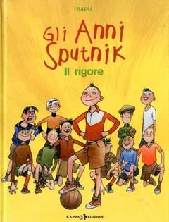 Copertina Mondo Naif Graphic Novel n.1 - GLI ANNI SPUTNIK - IL RIGORE, KAPPA EDIZIONI