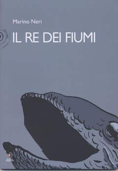 Copertina Mondo Naif Graphic Novel n. - IL RE DEI FIUMI, KAPPA EDIZIONI
