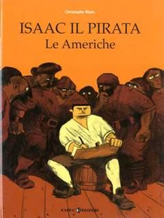 Copertina Mondo Naif Graphic Novel n.1 - ISAAC IL PIRATA - LE AMERICHE, KAPPA EDIZIONI