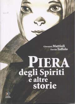 Copertina Mondo Naif Graphic Novel n. - PIERA DEGLI SPIRITI E ALTRE STORIE, KAPPA EDIZIONI