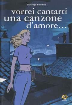 Copertina Mondo Naif Graphic Novel n. - VORREI CANTARTI UNA CANZONE D'AMORE, KAPPA EDIZIONI