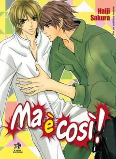Copertina Shonen Ai / Boys Love / Yaoi n. - MA E' COSI'!, KAPPA EDIZIONI