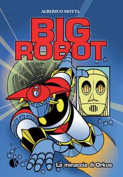 Copertina Graphic Novel n.1 - BIG ROBOT - LA MINACCIA DI ORKUS, KAPPALAB