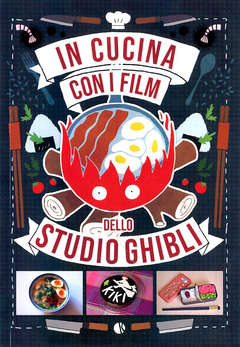 Copertina IN CUCINA CON I FILM DELLO STU n. - IN CUCINA CON I FILM DELLO STUDIO GHIBLI, KAPPALAB