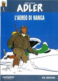 Copertina ADLER n.1 - L'AEREO DI NANGA, LA GAZZETTA DELLO SPORT