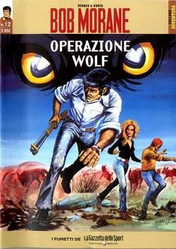Copertina BOB MORANE n.12 - OPERAZIONE WOLF, LA GAZZETTA DELLO SPORT
