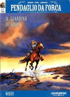 Copertina PENDAGLIO DA FORCA n.1 - IL GIARDINO DI GIGLI/LA BRIGATA DI FERRO, LA GAZZETTA DELLO SPORT