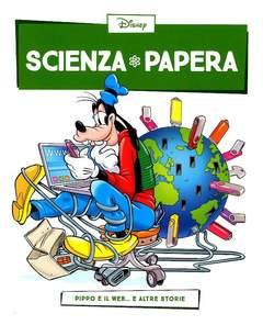 Copertina SCIENZA PAPERA n.9 - Pippo e il web  e altre storie, LA GAZZETTA DELLO SPORT