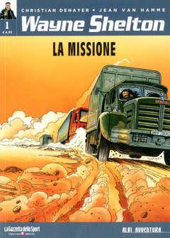 Copertina WAYNE SHELTON n.1 - LA MISSIONE, LA GAZZETTA DELLO SPORT