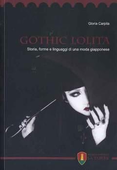 Copertina GOTHIC LOLITA n. - STORIA, FORME E LINGUAGGI DI UNA MODA GIAPPONESE, LA TORRE EDITRICE
