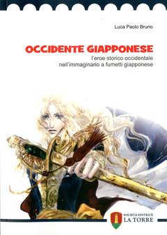 Copertina OCCIDENTE GIAPPONESE n. - L'EROE STORICO OCCIDENTALE NELL'IMMAGINARIO..., LA TORRE EDITRICE