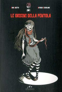 Copertina ORIGINI DELLA PENTOLA n. - LE ORIGINI DELLA PENTOLA, LAPICCOLAVOLANTE